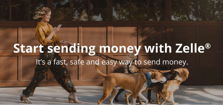 Start sending money with Zelle®. It